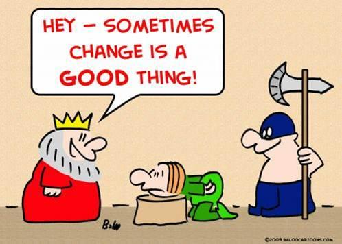 is change a good thing Change is good essayschange is good although some would disagree, most of the time change comes because the state we were.